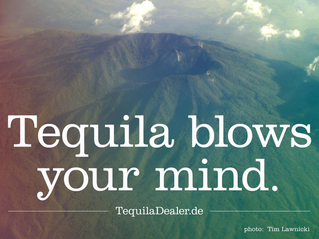 tequila blows your mind